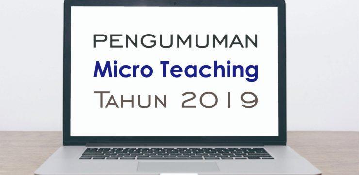 Pengumuman Micro Teaching Tahun 2019